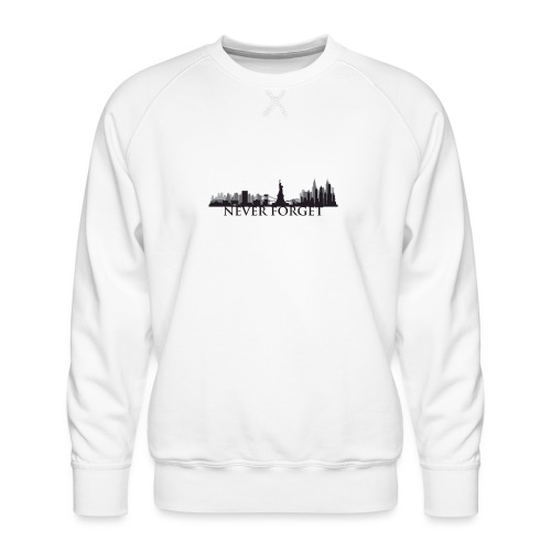 New York: Never Forget - Men's Premium Sweatshirt