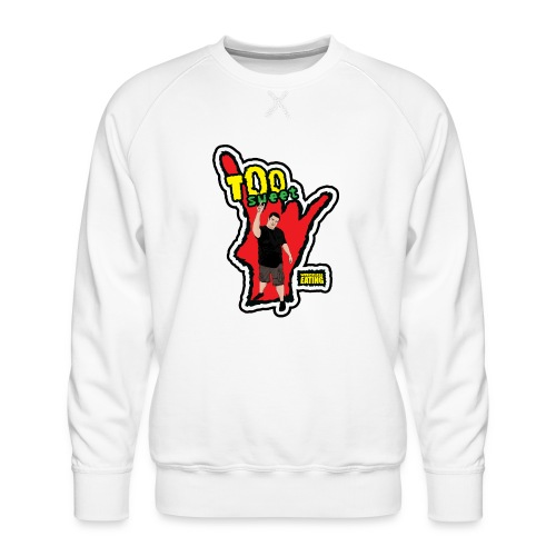 Wreckless Eating Too Sweet Shirt (Women's) - Men's Premium Sweatshirt