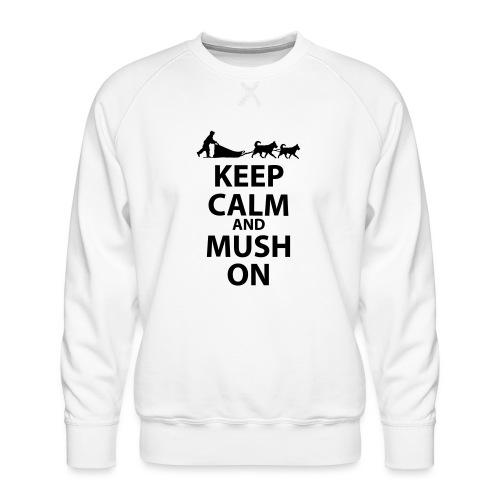 Keep Calm & MUSH On - Men's Premium Sweatshirt