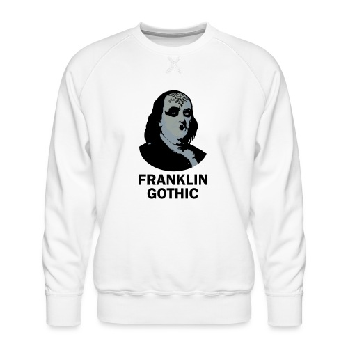 Franklin Gothic - Men's Premium Sweatshirt
