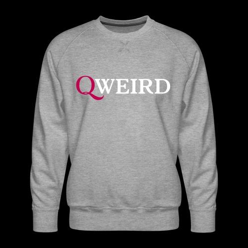 (Q)weird - Men's Premium Sweatshirt