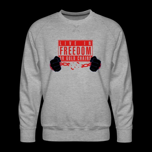 Live Free - Men's Premium Sweatshirt