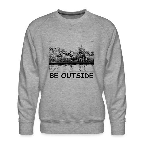 Be Outside - Men's Premium Sweatshirt