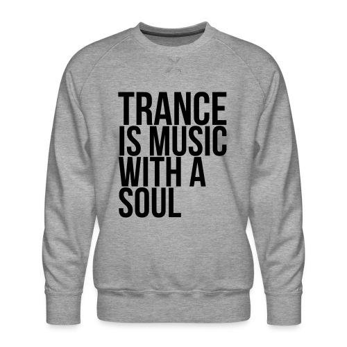 Trance soul - Men's Premium Sweatshirt