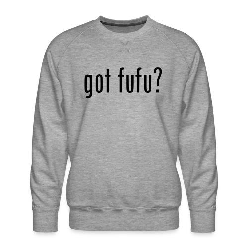 gotfufu-black - Men's Premium Sweatshirt