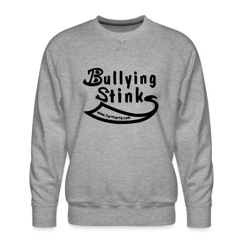 Bullying Stinks! - Men's Premium Sweatshirt