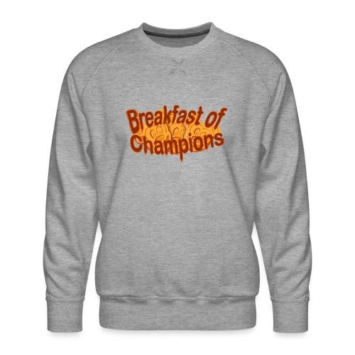 Breakfast of Champions - Men's Premium Sweatshirt