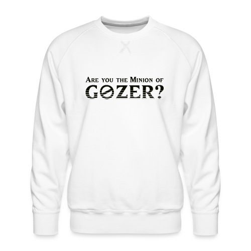 Are you the minion of Gozer? - Men's Premium Sweatshirt