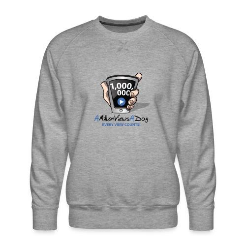 AMillionViewsADay - every view counts! - Men's Premium Sweatshirt