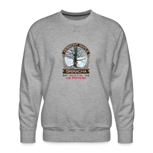 Vermont Maple Sriracha - Men's Premium Sweatshirt