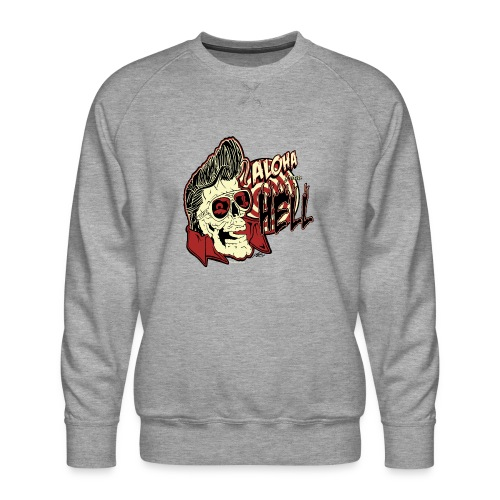 Aloha From Hell - Men's Premium Sweatshirt