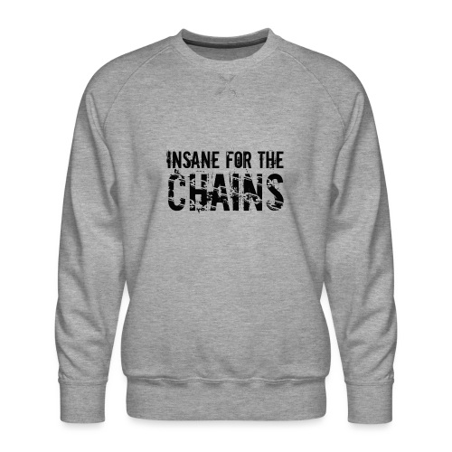 Insane For the Chains Disc Golf Black Print - Men's Premium Sweatshirt