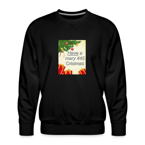 Have a Mary 445 Christmas - Men's Premium Sweatshirt