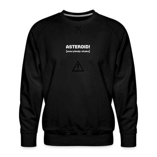 Spaceteam Asteroid! - Men's Premium Sweatshirt