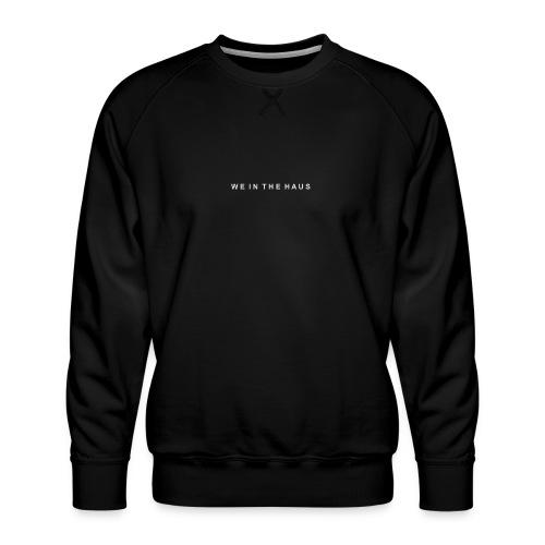 We In The Haus Logo - Men's Premium Sweatshirt
