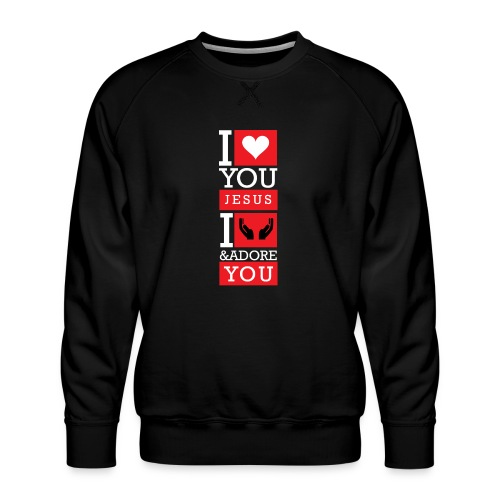 I Love You Jesus - Men's Premium Sweatshirt