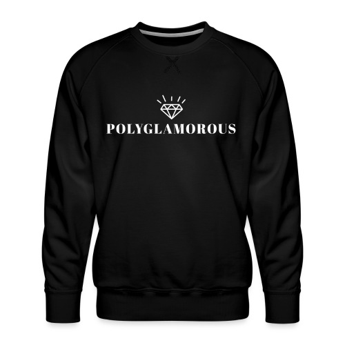 Polyglamorous - Men's Premium Sweatshirt