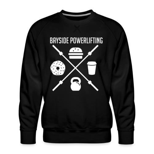 Bayside Powerlifting Lift to Eat - Men's Premium Sweatshirt