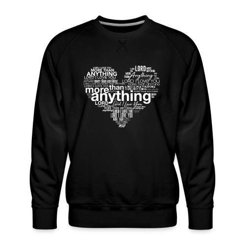More Than Anything II - Men's Premium Sweatshirt