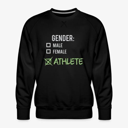 Gender: Athlete! - Men's Premium Sweatshirt