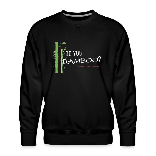 Do you Bamboo? - Men's Premium Sweatshirt