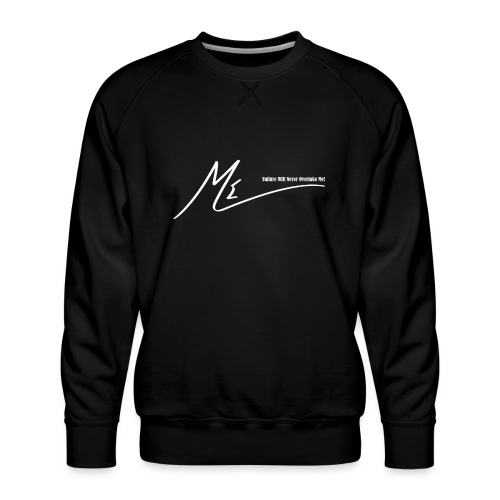 Failure Will Never Overtake Me! - Men's Premium Sweatshirt