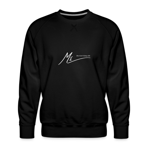 You Can't Change Me - The ME Brand - Men's Premium Sweatshirt