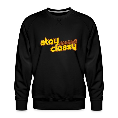 Stay Classy San Diego - Men's Premium Sweatshirt