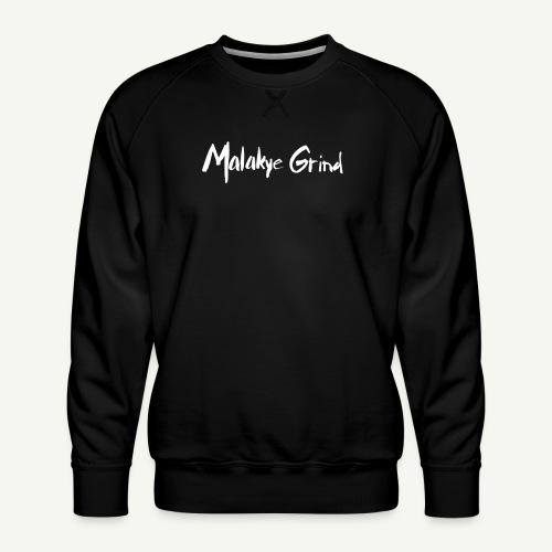 Malakye Grind Rock'n'Roll is Black Series - Men's Premium Sweatshirt