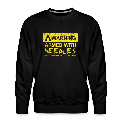 WARNING Armed With Needles - Men's Premium Sweatshirt