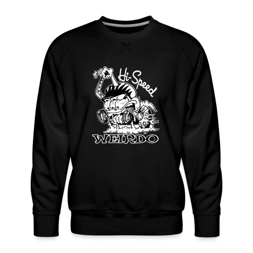 Hi Speed Weirdo - Men's Premium Sweatshirt