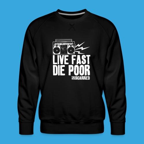 The Scarred - Live Fast Die Poor - Boombox shirt - Men's Premium Sweatshirt
