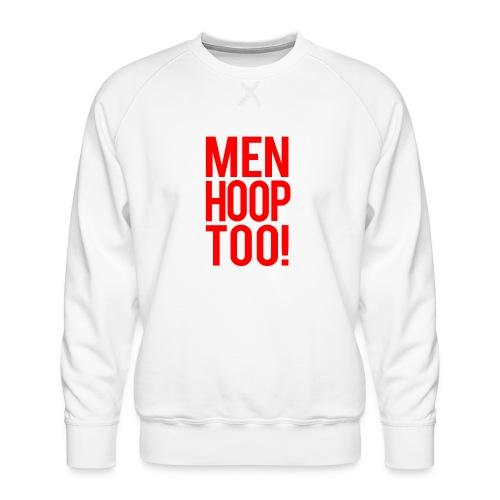 Red - Men Hoop Too! - Men's Premium Sweatshirt