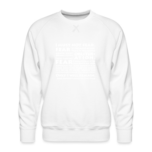 Litany Against Fear - Men's Premium Sweatshirt