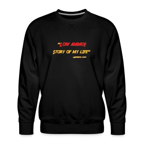 Low ammo - Men's Premium Sweatshirt