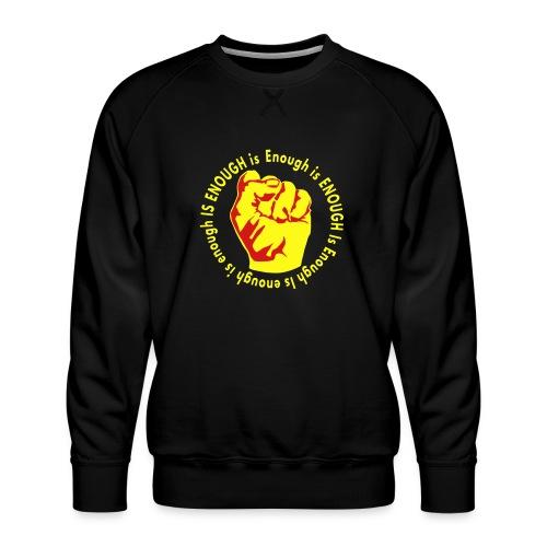 Enough is ENOUGH - Men's Premium Sweatshirt