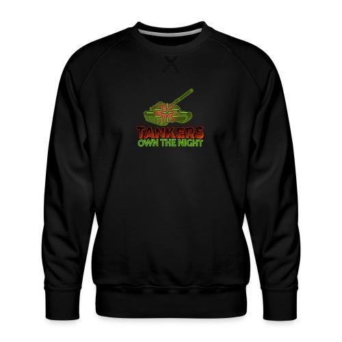 Tankers Own The Night - Men's Premium Sweatshirt
