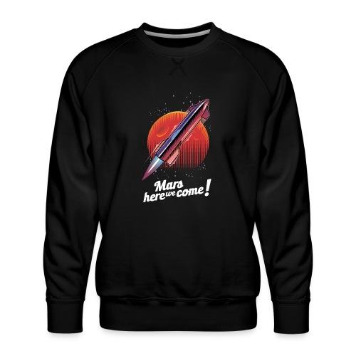 Mars Here We Come - Dark - Men's Premium Sweatshirt