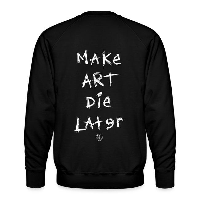 Make Art Die Later (Black)