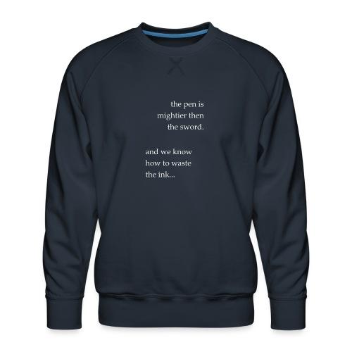 invert the pen is mightier(invert) - Men's Premium Sweatshirt