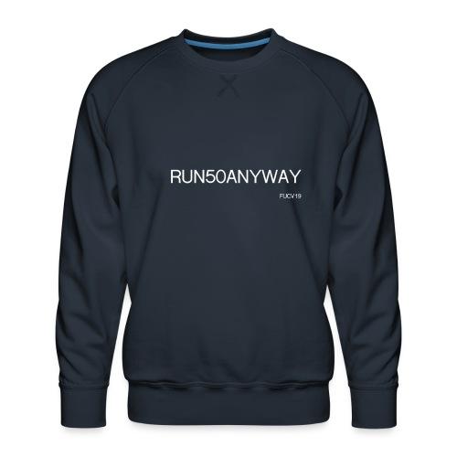 run 50 anyway white - Men's Premium Sweatshirt