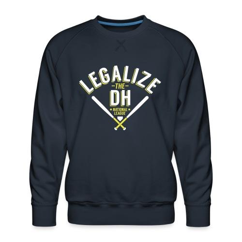 Legalize the DH (San Francisco) - Men's Premium Sweatshirt
