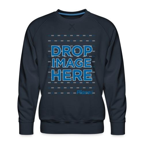 DROP IMAGE HERE - Placeit Design - Men's Premium Sweatshirt