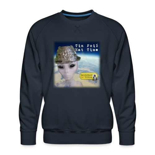 Tin Foil Hat Time (Earth) - Men's Premium Sweatshirt