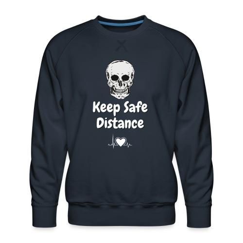 Keep Safe Distance - Men's Premium Sweatshirt