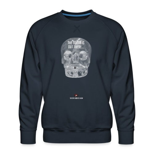 The Tooth is Out There! - Men's Premium Sweatshirt