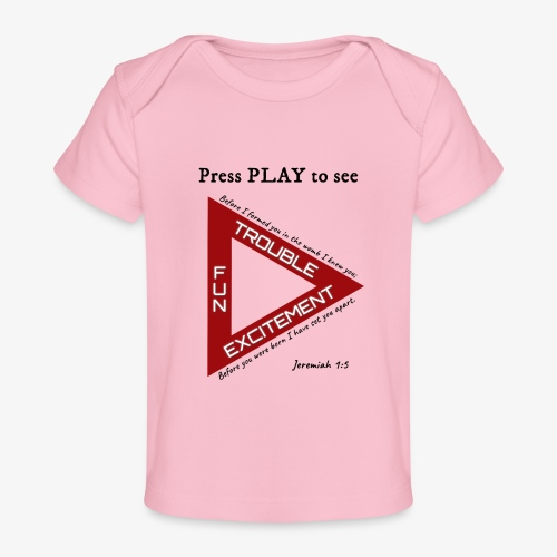 Press PLAY to See - Baby Organic T-Shirt