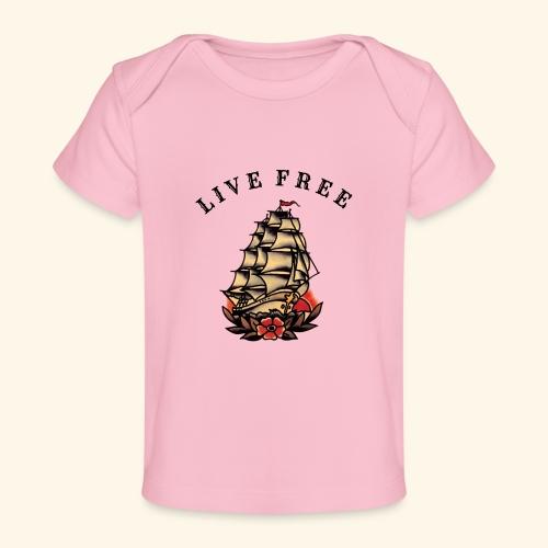 LIVE FREE - Baby Organic T-Shirt