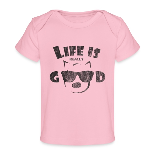 Life Is Really Good Dogs - Baby Organic T-Shirt