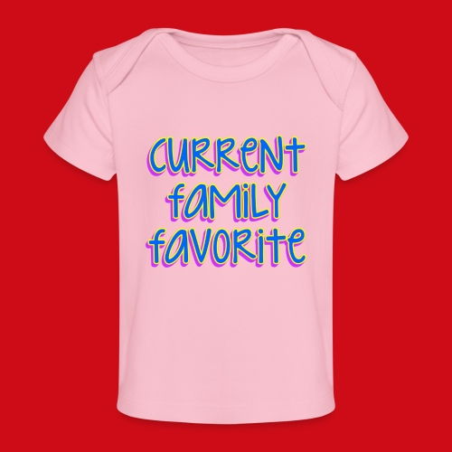 Current Family Favorite - Baby Organic T-Shirt